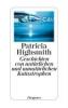 Highsmith, Patricia,Geschichten von natürlichen und unnatürlichen Katastrophen