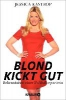Kastrop, Jessica,Blond kickt gut