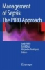 Management of Sepsis,The PIRO Approach