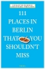 Verlag Emons,111 Places in Berlin That You Shouldn't Miss