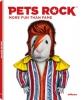 <b>Pets Rock</b>,More Fun than Fame