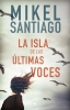 Santiago, Mikel,La isla de las ?ltimas vocesThe Island of the Last Voices