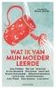 <b>Manon  Duintjer</b>,Wat ik van mijn moeder leerde