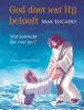 Max  Lucado,God doet wat Hij belooft