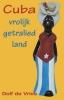 <b>Dolf de Vries</b>,Cuba, vrolijk getralied land