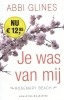 Abbi  Glines,Rosemary Beach Je was van mij