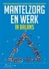<b>Deirdre  Beneken genaamd Kolmer, Christine  Kliphuis, Kitty  Martens, Erik  Visser</b>,Mantelzorg en werk in balans