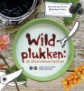Peter  Kouwenhoven, Barbara  Peters,Wildplukken: de alternatieve fruittuin