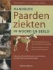 Tony Pavord & Marcy Pavord,Handboek paardenziekten, in woord en beeld