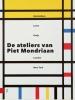<b>Cees de Jong</b>,De ateliers van Piet Mondriaan