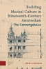 Darryl  Cressman,Building musical culture in nineteenth-century amsterdam