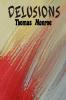 Thomas Monroe ,Delusions