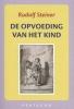 <b>Rudolf  Steiner</b>,De opvoeding van het kind