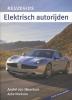 Auke  Hoekstra,Keuzegids elektrisch autorijden  2012