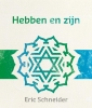 <b>Eric  Schneider</b>,Lezingen ter bewustwording 3 - Hebben en zijn