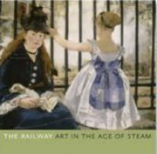 Kennedy, Ian The Railway - Art in the Age of Steam