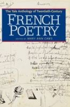 Caws, Mary The Yale Anthology of Twentieth-Century French Poetry