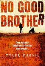 Keevil, Tyler No Good Brother