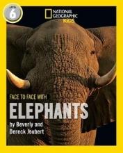Beverly Joubert,   Dereck Joubert Face to Face with Elephants