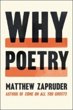 Zapruder, Matthew Why Poetry