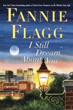 Flagg, Fannie I Still Dream About You