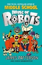James Patterson House of Robots