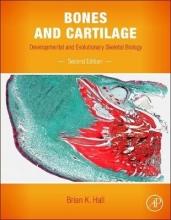 Brian K. (Department of Biology, Dalhousie University, Halifax NS Canada) Hall Bones and Cartilage