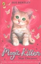 Sue Bentley Magic Kitten: Star Dreams