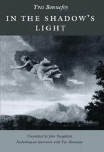 Yves Bonnefoy,   John Naughton In the Shadow`s Light