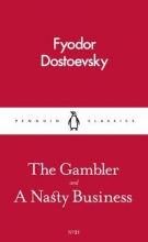 Dostoyevsky, Fyodor The Gambler and a Nasty Business
