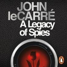 Le Carré, John A Legacy of Spies