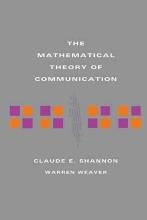 Claude E. Shannon,   Warren Weaver The Mathematical Theory of Communication