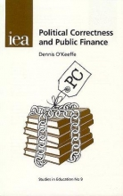 Dennis O`Keeffe Political Correctness and Public Finance