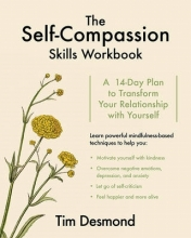 Tim Desmond The Self-Compassion Skills Workbook