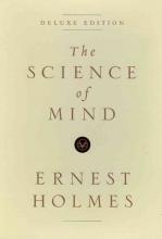 Holmes, Ernest The Science of Mind