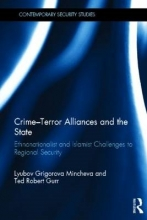 Mincheva, Lyubov Grigorova,   Gurr, Ted Robert Crime-Terror Alliances and the State