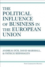 Andreas Dur,   David Marshall,   Patrick Bernhagen The Political Influence of Business in the European Union