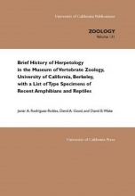 Javier A. Rodriguez-Robles,   David A. Good,   David B. Wake Brief History of Herpetology in the Museum of Vertebrate Zoology, University of California, Berkeley, with a List of Type Specimens of Recent Amphibians and Reptiles