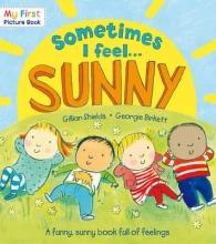 Shields, Gillian Sometimes I Feel Sunny