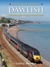 Colin J. Marsden Britain`s Scenic Railways: Dawlish