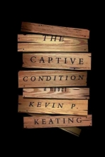 Keating, Kevin P. The Captive Condition