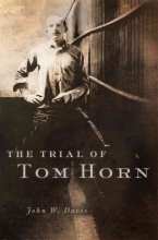 Davis, John W. The Trial of Tom Horn