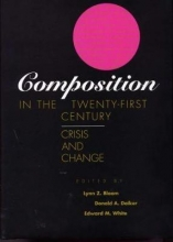 Lynn Z. Bloom,   Donald A. Daiker,   Edward M. White Composition in the Twenty-First Century