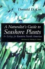 Cox, Donald D. A Naturalist`s Guide to Seashore Plants