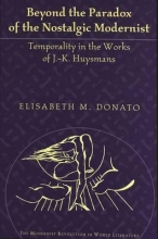 Donato, Elisabeth M. Beyond the Paradox of the Nostalgic Modernist