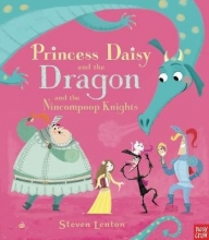 Lenton, Steven Princess Daisy and the Dragon and the Nincompoop Knights