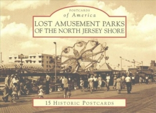 Geffken, Rick,   Severini, George Lost Amusement Parks of the North Jersey Shore