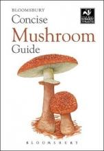 Bloomsbury Concise Mushroom Guide