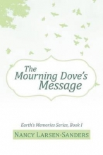 Larsen-sanders, Nancy The Mourning Dove's Message