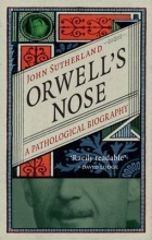 Sutherland, John Orwell`s Nose